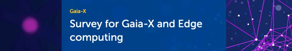 GAIA-X Survey on Cloud Edge