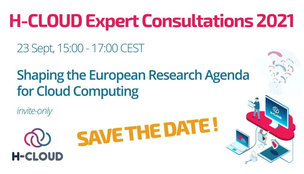 H-CLOUD Expert Consultation 1: Shaping the European Research Agenda for Cloud Computing @ Online